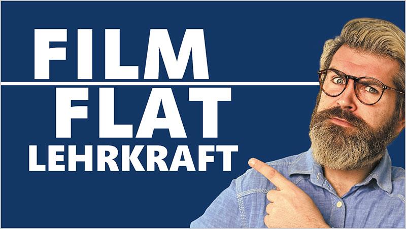 Film Flat Lehrkraft