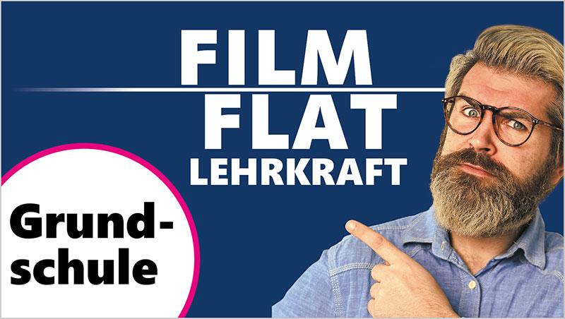 Film Flat Lehrkraft (Grundschule)