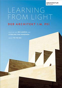 Learning from light - Der Architekt I.M. Pei - Ein Unterrichtsmedium auf DVD