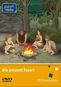 Wie entsteht Feuer? - Ein Unterrichtsmedium auf DVD