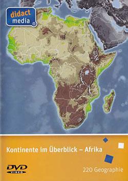Kontinente im Überblick - Afrika - Ein Unterrichtsmedium auf DVD