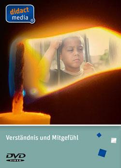 Verständnis und Mitgefühl - Ein Unterrichtsmedium auf DVD