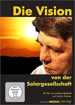 Die Vision von der Solargesellschaft - Ein Unterrichtsmedium auf DVD