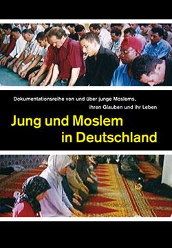 Jung und Moslem in Deutschland 1 - Ein Unterrichtsmedium auf DVD