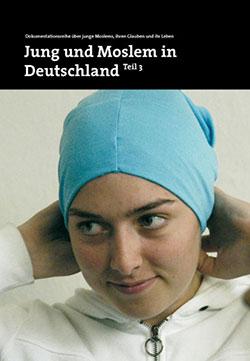 Jung und Moslem in Deutschland 3 - Ein Unterrichtsmedium auf DVD