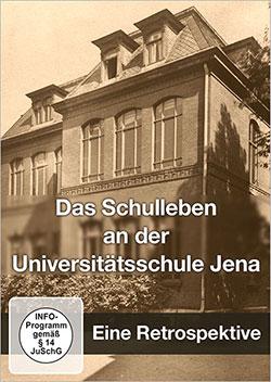 Das Schulleben an der Universitätsschule Jena 1924-1950 - Ein Unterrichtsmedium auf DVD