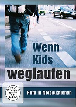 Wenn Kids weglaufen - Ein Unterrichtsmedium auf DVD