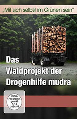 Das Waldprojekt der Drogenhilfe mudra - Ein Unterrichtsmedium auf DVD