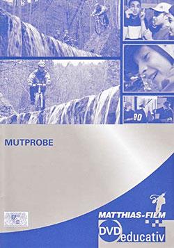 Mutprobe - Ein Unterrichtsmedium auf DVD