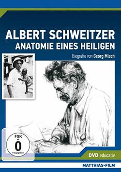 Albert Schweitzer - Anatomie eines Heiligen - Ein Unterrichtsmedium auf DVD