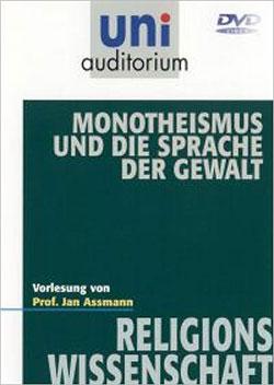 Monotheismus und die Sprache der Gewalt - Ein Unterrichtsmedium auf DVD