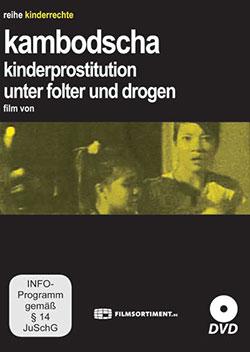 Kambodscha - Kinderprostitution unter Folter und Drogen - Ein Unterrichtsmedium auf DVD