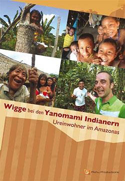 Wigge bei den Yanomami Indianern - Ein Unterrichtsmedium auf DVD