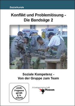 Konflikt und Problemlösung - Die Bandsäge 2 - Ein Unterrichtsmedium auf DVD