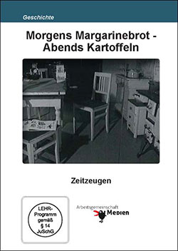 Morgens Margarinebrot - Abends Kartoffeln - Ein Unterrichtsmedium auf DVD