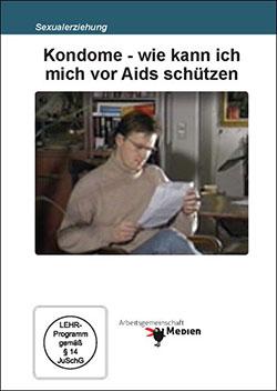 Kondome - wie kann ich mich vor Aids schützen - Ein Unterrichtsmedium auf DVD