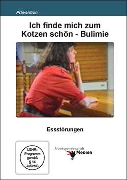 Ich finde mich zum Kotzen schön - Bulimie - Ein Unterrichtsmedium auf DVD