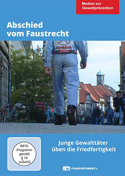 Abschied vom Faustrecht - Ein Unterrichtsmedium auf DVD