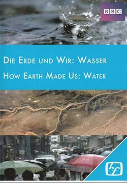 Die Erde und Wir: Wasser (Teil 2) - Ein Unterrichtsmedium auf DVD