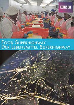 Food Superhighway - Der Lebensmittel Superhighway - Ein Unterrichtsmedium auf DVD