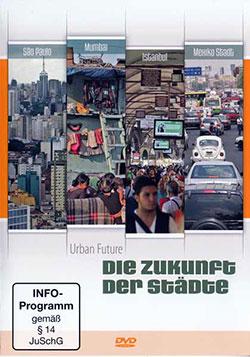 Die Zukunft der Städte - Urban Future - Ein Unterrichtsmedium auf DVD