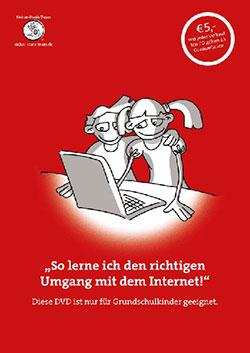 So lerne ich den richtigen Umgang mit dem Internet! - Ein Unterrichtsmedium auf DVD