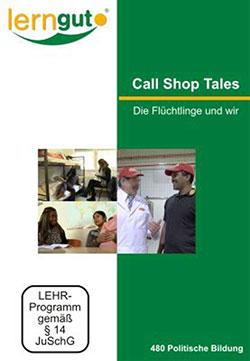 Call Shop Tales - Die Flüchtlinge und wir - Ein Unterrichtsmedium auf DVD
