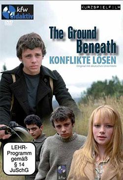 The Ground Beneath - Konflikte lösen - Ein Unterrichtsmedium auf DVD