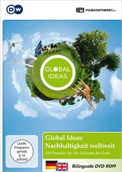 Global Ideas - Nachhaltigkeit weltweit - Ein Unterrichtsmedium auf DVD