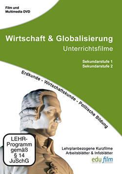 Wirtschaft & Globalisierung - Ein Unterrichtsmedium auf DVD