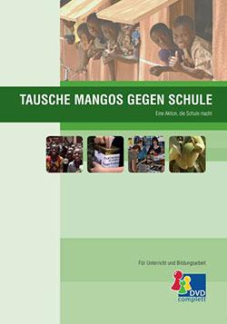 Tausche Mangos gegen Schule - Ein Unterrichtsmedium auf DVD