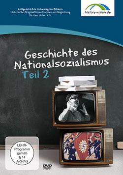 Geschichte des Nationalsozialismus Teil 2 - Ein Unterrichtsmedium auf DVD