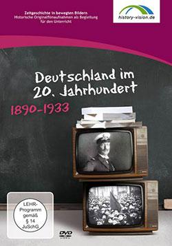Deutschland im 20. Jahrhundert - Teil 1 - Ein Unterrichtsmedium auf DVD