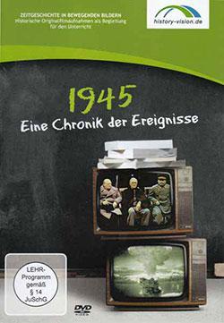1945 - Eine Chronik der Ereignisse - Ein Unterrichtsmedium auf DVD