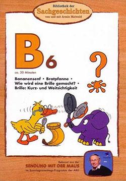 B6 - Bibliothek der Sachgeschichten - Ein Unterrichtsmedium auf DVD