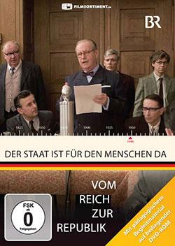 Vom Reich zur Republik: Der Staat ist für den Menschen da - Ein Unterrichtsmedium auf DVD