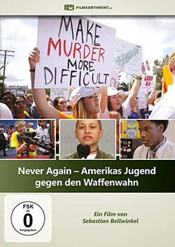 Never Again - Amerikas Jugend gegen den Waffenwahn - Ein Unterrichtsmedium auf DVD