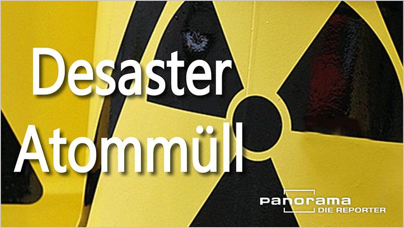 Desaster Atomm�ll