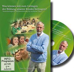 Doku Vortrag Prof. Dr. Gerald Hüther: Was können wir zum Gelingen der Bildung unserer Kinder beitragen? - Ein Unterrichtsmedium auf DVD