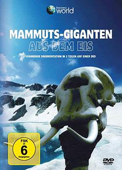 Mammuts - Giganten aus dem Eis - Ein Unterrichtsmedium auf DVD