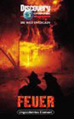 Feuer - Schrecklich faszinierend - Discovery Durchblick - Ein Unterrichtsmedium auf DVD