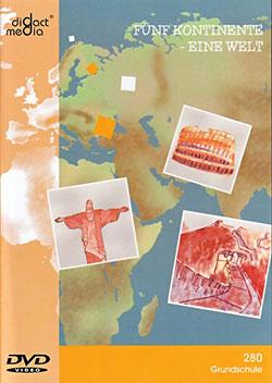 Fünf Kontinente - Eine Welt - Ein Unterrichtsmedium auf DVD