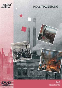 Industrialisierung - Ein Unterrichtsmedium auf DVD