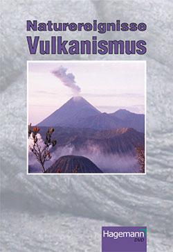 Naturereignisse: Vulkanismus - Ein Unterrichtsmedium auf DVD