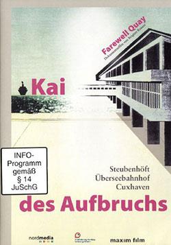 Kai des Aufbruchs - Ein Unterrichtsmedium auf DVD