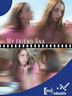 My friend Ana - Ein Unterrichtsmedium auf DVD