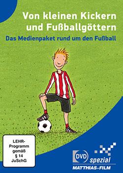 Von kleinen Kickern und Fußballgöttern - Ein Unterrichtsmedium auf DVD