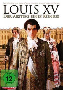 Louis XV - Der Abstieg eines Königs - Ein Unterrichtsmedium auf DVD