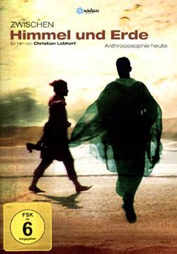 Zwischen Himmel und Erde - Anthroposophie heute - Ein Unterrichtsmedium auf DVD