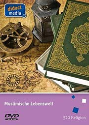 Muslimische Lebenswelt - Ein Unterrichtsmedium auf DVD
